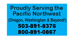 Serving Oregon Washington Northwest 503-891-8376 or 800-891-0867